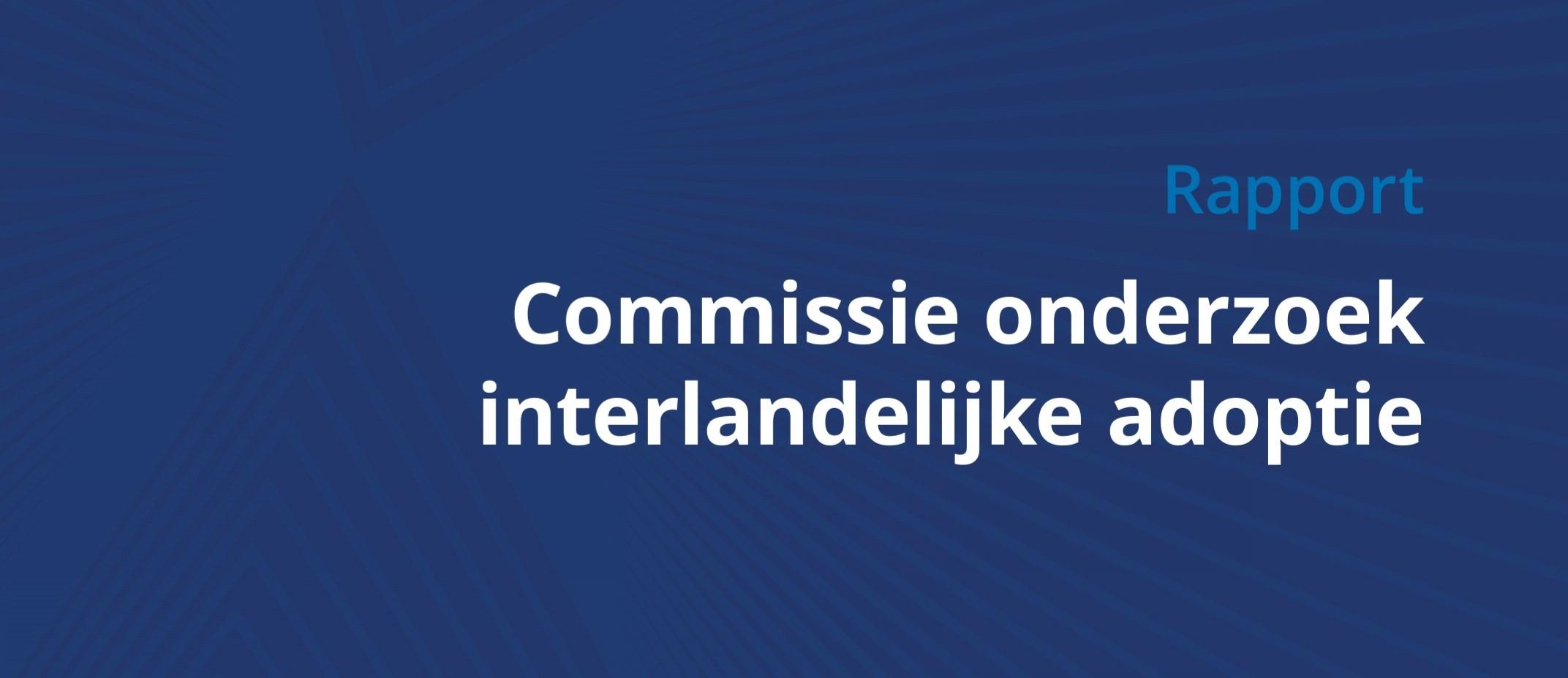 rapport commissie interlandelijke adoptie